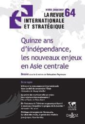 Quinze ans d'indépendance, les nouveaux enjeux en Asie centrale (hiver 2006-2007) - Couverture - Format classique