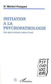 Initiation A La Psychopathologie ; Des Gens Comme Vous Et Moi - Intérieur - Format classique