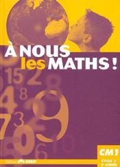 A Nous Les Maths ! ; Cm1 ; Livre De L'Elève - Intérieur - Format classique