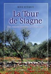 La tour de Siagne ; des enfants terribles en Provence - Intérieur - Format classique