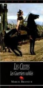 Celtes (t3) : guerriers oublies . - Couverture - Format classique