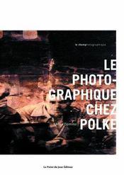 Photographique Chez Polke (Le) - Intérieur - Format classique
