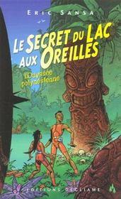 L'odyssee polynesienne t.1 ; le secret du lac aux oreilles - Intérieur - Format classique