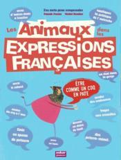 Les animaux dans les expressions françaises - Couverture - Format classique