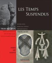 Les temps suspendus ; 3 regards sur 3 sites des Alpes maritimes - Couverture - Format classique