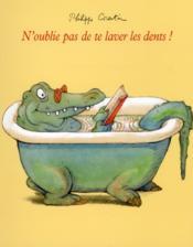 N'oublie pas de te laver les dents ! - Couverture - Format classique