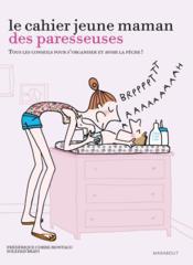 Le cahier jeune maman des paresseuses - Couverture - Format classique