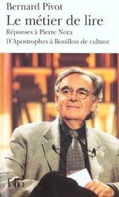 Le métier de lire ; réponses à Pierre Nora ; d'Apostrophes à Bouillon de culture - Intérieur - Format classique