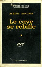 La Cave Se Rebiffe. Collection : Serie Noire Avec Jaquette N° 206 - Couverture - Format classique