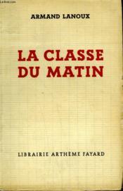 La Classe Du Matin. - Couverture - Format classique