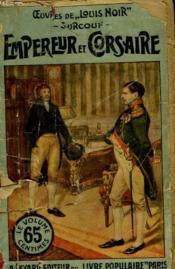 Nos Grands Corsaires. Surcouf. Le Roi De La Mer Tome 2 : Empereur Et Corsaire. Collection Le Livre Populaire. - Couverture - Format classique