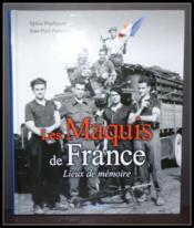 Les maquis de France ; lieux de mémoire - Couverture - Format classique