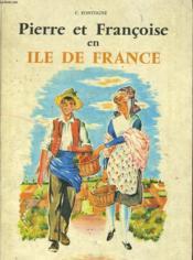 Pierre Et Francoise En Ile De France - Couverture - Format classique