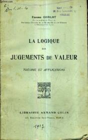 La Logique Des Jugements De Valeur - Theorie Des Applications. - Couverture - Format classique