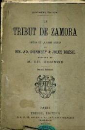 Le Tribut De Zamora Opera En Quatre Actes - Musique De M.Ch. Gounod / 4e Edition. - Couverture - Format classique