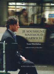 Je soussigné Mahmoud Darwich - Couverture - Format classique