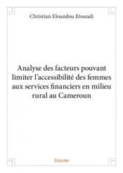 Analyse des facteurs pouvant limiter l'accessibilité des femmes aux services financiers en milieu rural au Cameroun - Couverture - Format classique
