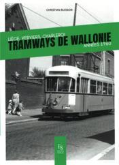 Tramways de Wallonie ; Liège, Verviers, Charleroi, années 1960 - Couverture - Format classique