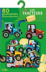 Les tracteurs ; 80 gommettes autocollantes - Couverture - Format classique