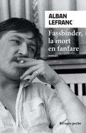Fassbinder, la mort en fanfare - Couverture - Format classique