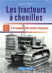 Les tracteurs à chenilles de nos campagnes - Couverture - Format classique