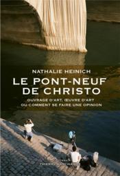 Le pont-neuf de Christo ; ouvrage d art ou comment se faire une opinion - Couverture - Format classique