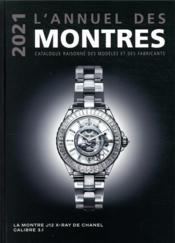 L'annuel des montres ; catalogue raisonné des modèles et des fabricants (édition 2021) - Couverture - Format classique