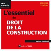 L'essentiel du droit de la construction : une présentation synthétique et rigoureuse des différents contrats de construction immobilière (9e édition) - Couverture - Format classique