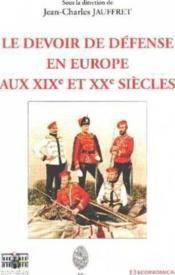 Le Devoir De Defense En Europe Aux Xix Et Xx Siecles - Couverture - Format classique
