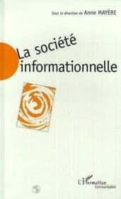La société informationnelle ; enjeux sociaux et approches - Couverture - Format classique