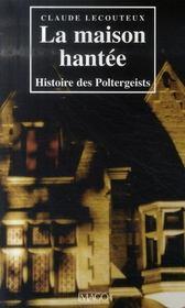 La maison hantée ; histoire des Poltergeists - Intérieur - Format classique