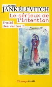 Traité des vertus t.1 ; le sérieux de l'intention - Couverture - Format classique