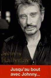Johnny Halliday ; jusqu'au bout avec Johnny... - Couverture - Format classique