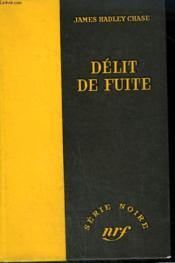 Delit De Fuite. ( Hit And Run ). Collection : Serie Noire Sans Jaquette N° 390 - Couverture - Format classique