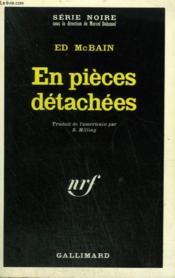 En Pieces Detachees. Collection : Serie Noire N° 1396 - Couverture - Format classique