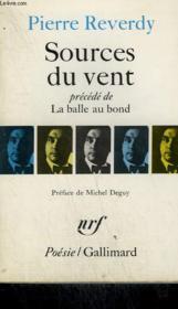 Sources Du Vent Precede De La Balle Au Bond. Collection : Poesie. - Couverture - Format classique