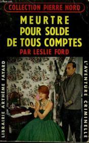 Meurtre Pour Solde De Tous Comptes. Collection L'Aventure Criminelle N° 67. - Couverture - Format classique
