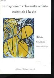 Le Magnesium Et Les Acides Amines Essentiels A La Vie. - Couverture - Format classique