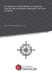 Loi relative aux Droits féodaux du vingt-cinq Août mil sept cent quatre-vingt-douze, l'an IV de la Liberté [Edition de 1792] - Couverture - Format classique