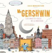 Mister Gershwin ; les gratte-ciels de la musique - Couverture - Format classique