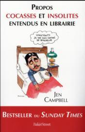 Propos cocasses et insolites entendus en librairie - Couverture - Format classique