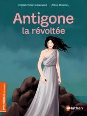 Antigone, la révoltée - Couverture - Format classique