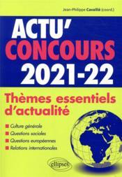 Actu'concours ; thèmes essentiels d'actualité 2021-2022 (édition 2021/2022) - Couverture - Format classique