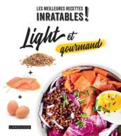 Les meilleures recettes inratables ! light et gourmand - Couverture - Format classique