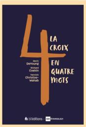 La croix en 4 mots - Couverture - Format classique