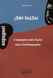 Sin falta ! l'espagnol sans faute ; jeux d'orthographe - Intérieur - Format classique