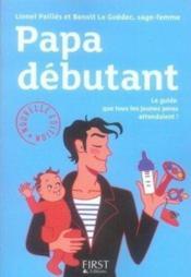 Papa débutant, mode d'emploi (4e édition) - Couverture - Format classique