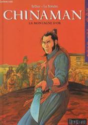 Chinaman t.1 ; la montagne d'or - Couverture - Format classique