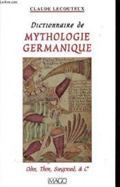 Dictionnaire de mythologie germanique ; odin, thor, siegfried et cie - Couverture - Format classique