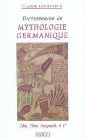 Dictionnaire de mythologie germanique ; odin, thor, siegfried et cie - Intérieur - Format classique